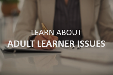 Learn about adult learner issues